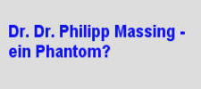 Ist Dr. Philipp Massing ein Phantom?